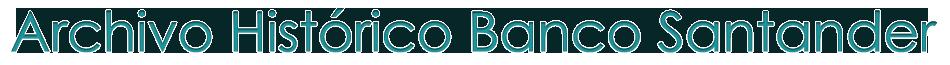 Blog Archivo Histórico Banco Santander